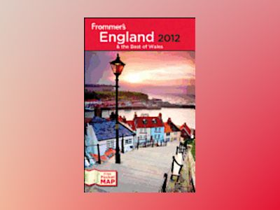 Frommer's England and the Best of Wales 2012 av Nick Dalton