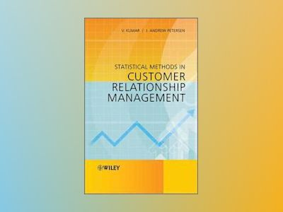 Statistical Methods in Customer Relationship Management av Kumar