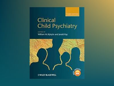Clinical Child Psychiatry, 3rd Edition av William M. Klykylo