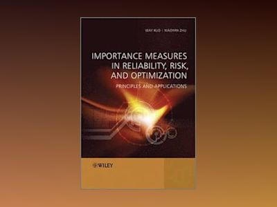 Importance Measures in Reliability, Risk, and Optimization av KUO