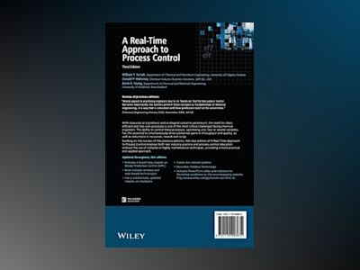A Real-Time Approach to Process Control, 3rd Edition av William Y. Svrcek
