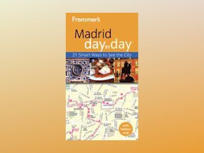 Frommer's Madrid Day By Day, 2nd Edition av Mary-Ann Gallagher