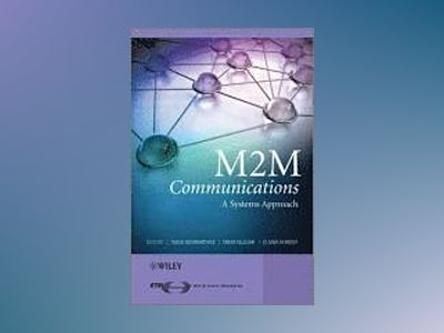 M2M Communications: A Systems Approach av David Boswarthick