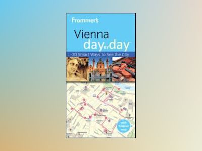 Frommer's Vienna Day By Day, 2nd Edition av Teresa Fisher