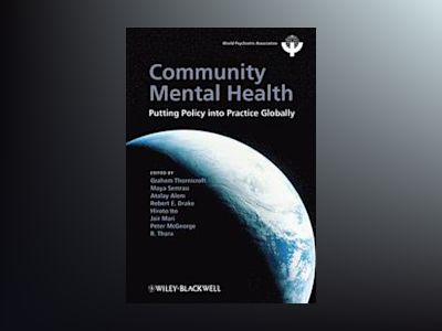Community Mental Health: Putting Policy Into Practice Globally av Graham Thornicroft