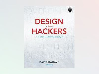 Design for Hackers: Reverse Engineering Beauty av David Kadavy