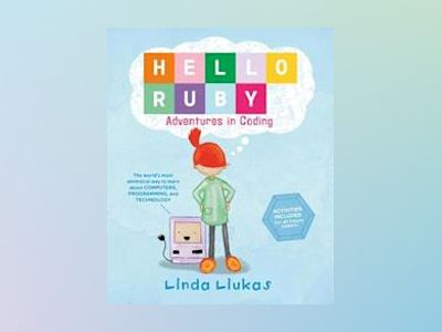 Hello Ruby : Adventures in Coding av Linda Liukas