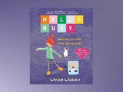 Hello Ruby: Journey Inside the Computer av Linda Liukas