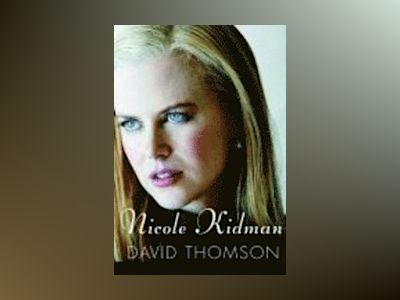 Nicole Kidman av David Thomson