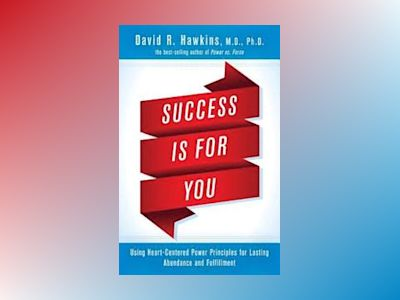 Success is for You av David R. Hawkins