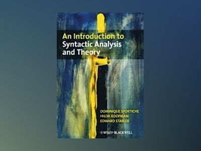 An Introduction to Syntactic Analysis and Theory av Dominique Sportiche