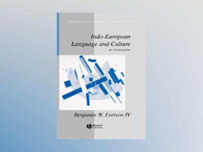 Indo-European Language and Culture: An Introduction av Benjamin W. Fortson