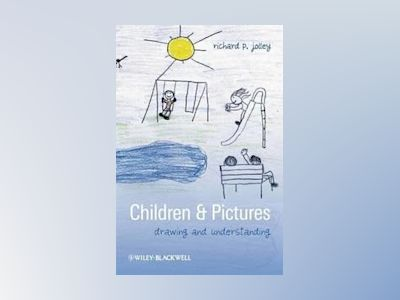 Children and Pictures: Drawing and Understanding av Richard P. Jolley