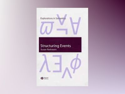 Structuring Events: A Study in the Semantics of Aspect av Susan Rothstein