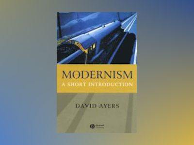 Modernism: A Short Introduction av David Ayers