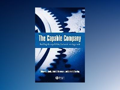 The Capable Company: Building the capabilites that make strategy work av Richard Lynch