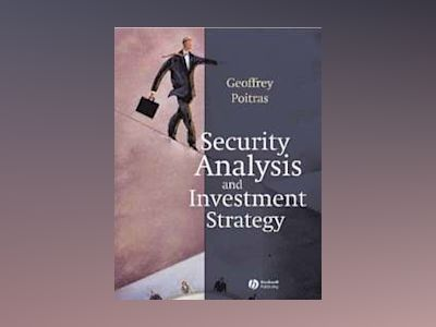 Security Analysis and Investment Strategy av Geoffrey Poitras