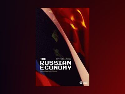 The Russian Economy: From Lenin to Putin av Steven Rosefielde