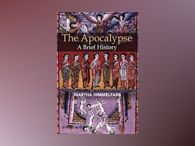 The Apocalypse: A Brief History av Martha Himmelfarb