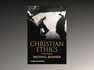 Christian Ethics: A Brief History av Michael Banner