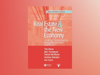Real Estate and the New Economy: The Impact of Information and Communicatio av Timothy Dixon