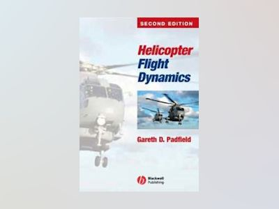 Helicopter flight dynamics - the theory and application of flying qualities av G.d. Padfield