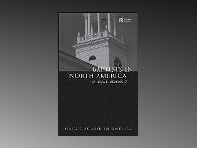 Baptists in North America: An Historical Perspective av William H. Brackney