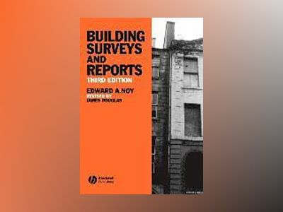 Building Surveys and Reports, 3rd Edition av Edward A. Noy