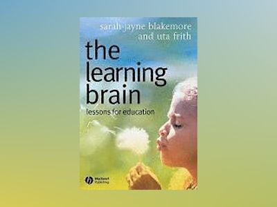 The Learning Brain: Lessons for Education av Uta Frith