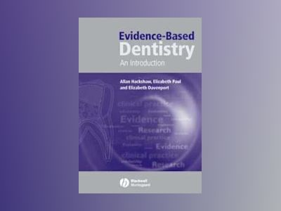 Evidence-Based Dentistry: An Introduction av Allan Hackshaw