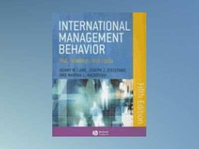 International Management Behavior: Text, Readings and Cases, 5th Edition av Henry W. Lane