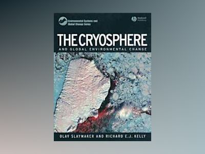 The Cryosphere and Global Environmental Change av Olav Slaymaker