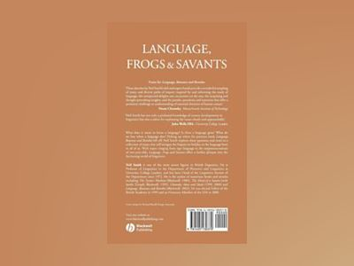 Language, Frogs and Savants: More Linguistic Problems, Puzzles and Polemics av Neil Smith