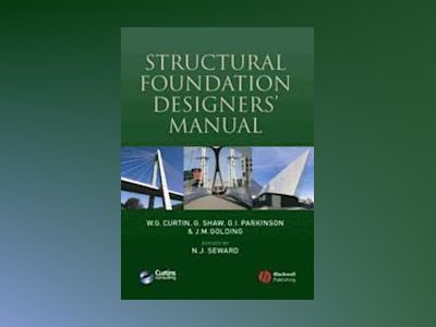 Structural Foundation Designers' Manual av W. G. Curtin