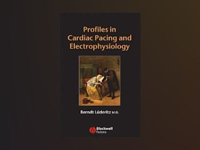 Profiles in Cardiac Pacing and Electrophysiology av Berndt Lüderitz