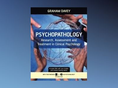 Psychopathology: Research, Assessment and Treatment in Clinical Psychology av Graham Davey
