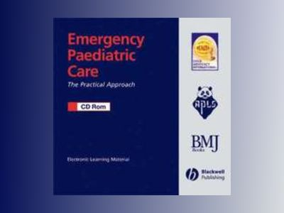 Emergency Paediatric Care CD-ROM: The Practical Approach av Advanced Life Support Group