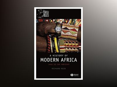 A History of Modern Africa: 1800 to the Present av Richard Reid