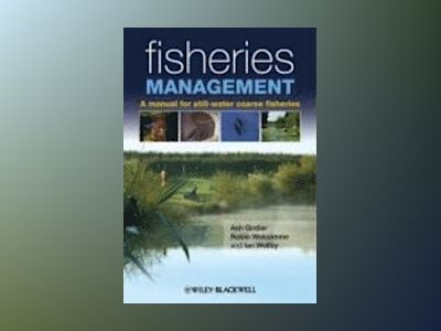 Fisheries Management: A manual for still-water coarse fisheries av Ian Wellby