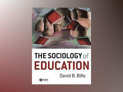 The Sociology of Education av David B. Bills