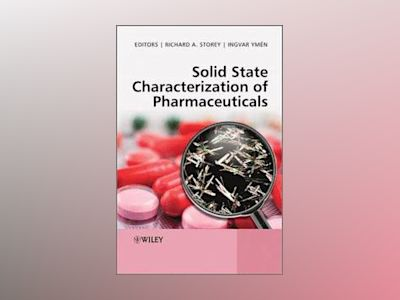 Solid State Characterization of Pharmaceuticals av Richard A. Storey