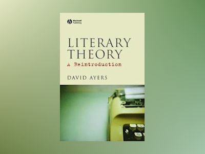 Literary Theory: A Reintroduction av David Ayers
