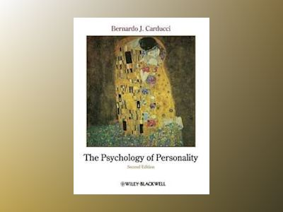 The Psychology of Personality: Viewpoints, Research, and Applications, 2nd av Bernardo J. Carducci