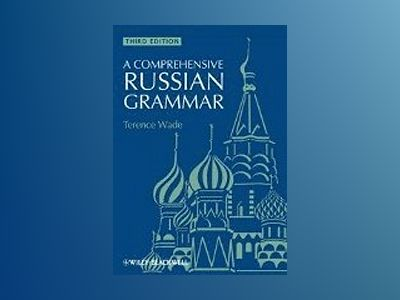 A Comprehensive Russian Grammar, 3rd Edition av Terence Wade
