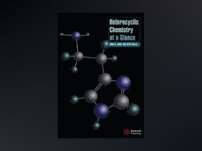 Heterocyclic Chemistry at a Glance av John A. Joule
