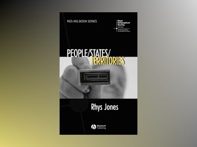 People - States - Territories: The Political Geographies of British State T av Rhys Jones