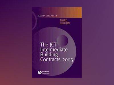 The JCT Intermediate Building Contracts: 2005, 3rd Edition av David Chappell