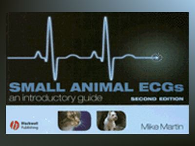 Small Animal ECGs: An Introductory Guide, 2nd Edition av MikeMartin
