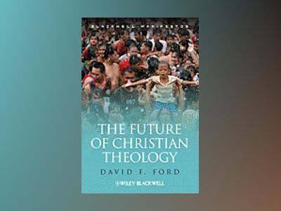 The Future of Christian Theology av David F. Ford