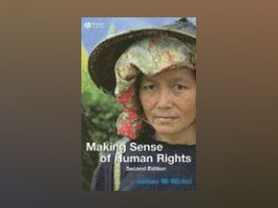 Making Sense of Human Rights, 2nd Edition av James Nickel